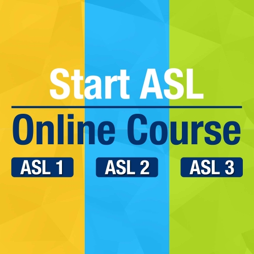 Start ASL 1, 2, & 3 Online Course