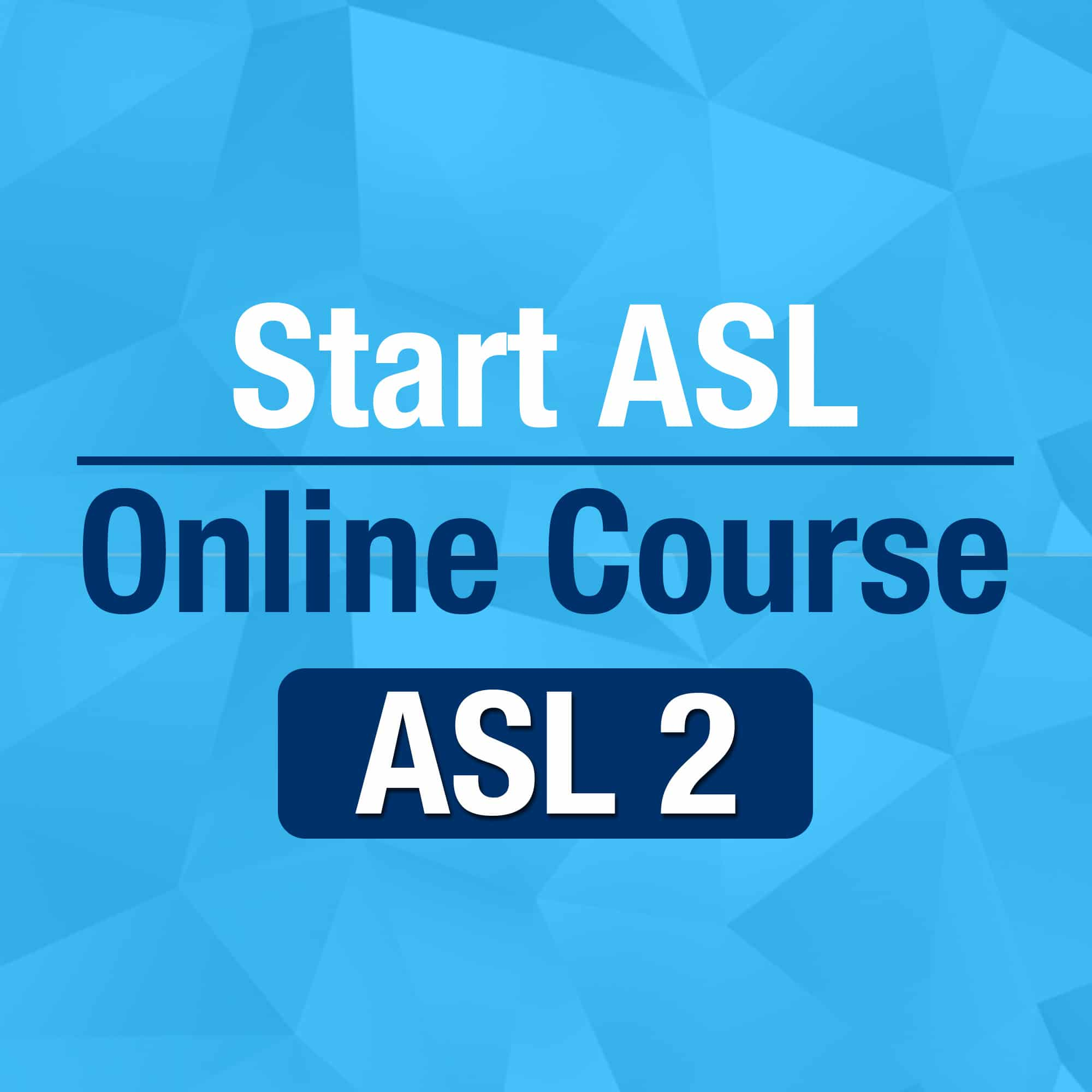 Start ASL 2 Online Course
