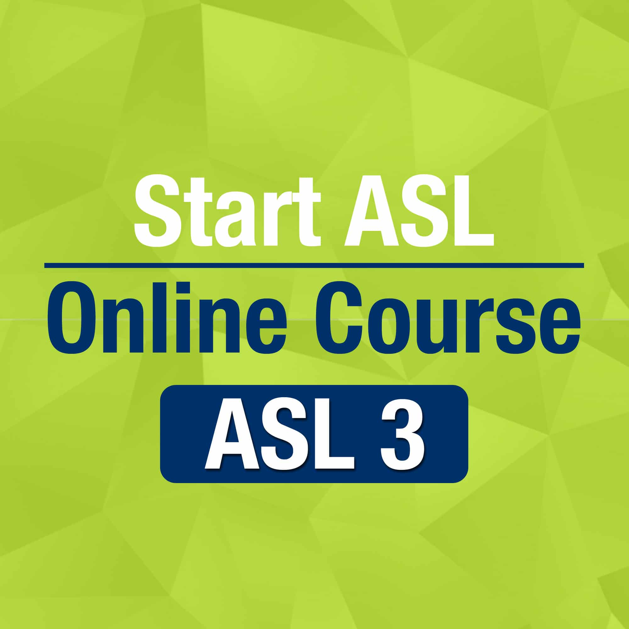 Start ASL 3 Online Course