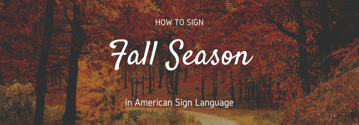 fall season in american sign language