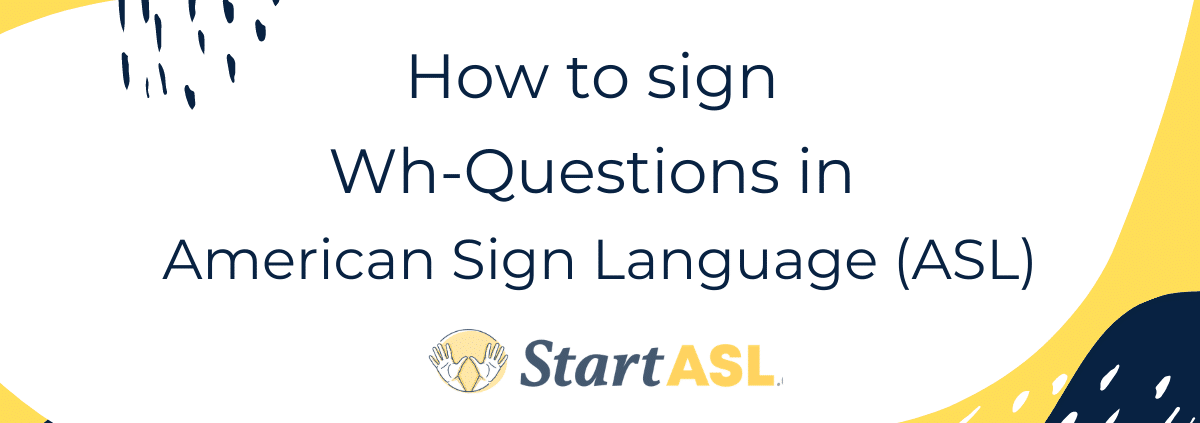 how to sign wh-questions in american sign language