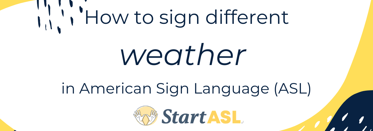 how to sign weather in ASL