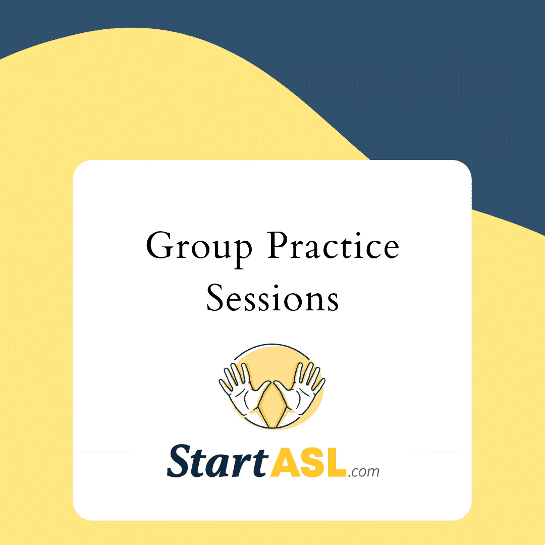 Start ASL Group Practice Sessions