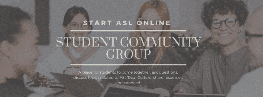 Start ASL Student Community Group