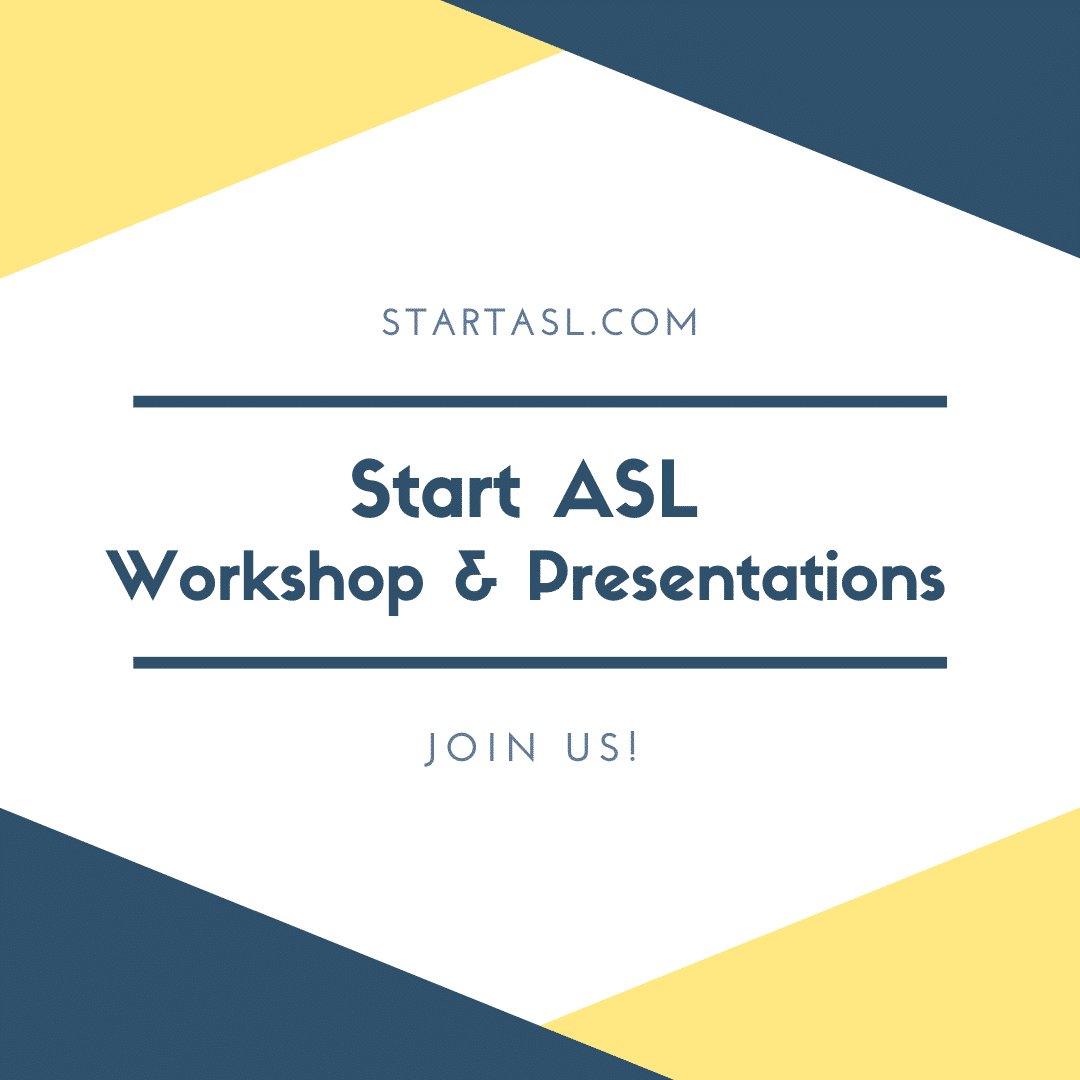 Start ASL Workshops & Presentations