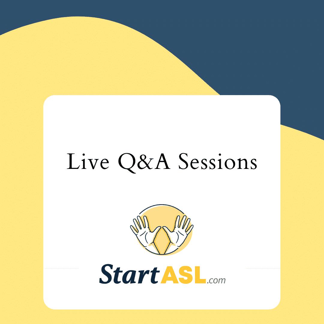 Start ASL Live Q&A Sessions