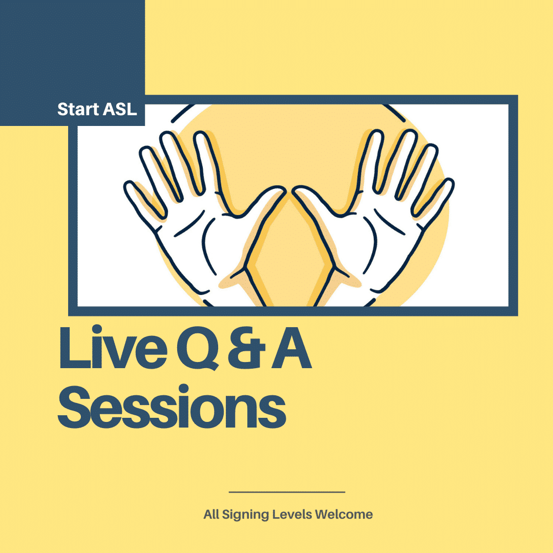 Start ASL Live Q&A Sessions