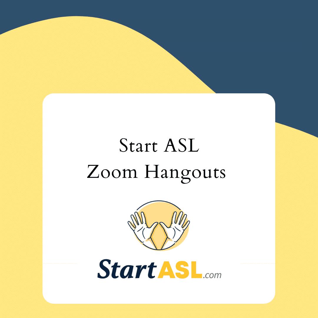 Start ASL Zoom Hangouts