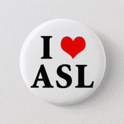 I Heart A-S-L Pin